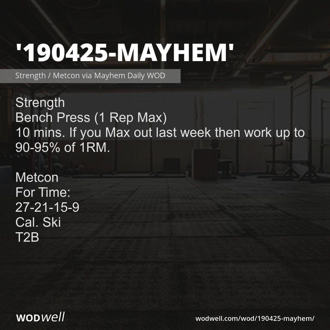 190425 Mayhem Workout Functional Fitness Wod Wodwell Wod Workout Bench Press Wod