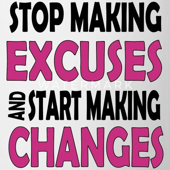 Learn how to Stop Making Excuses