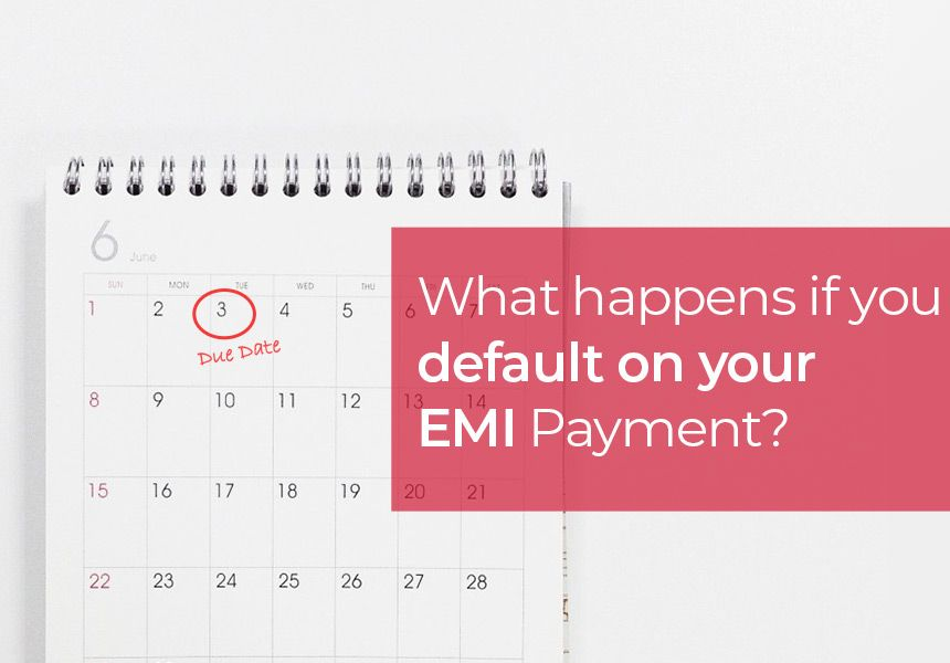 Impacts Of Defaulting On Emi Payments In 2020 Personal Loans What Happens If You Payment