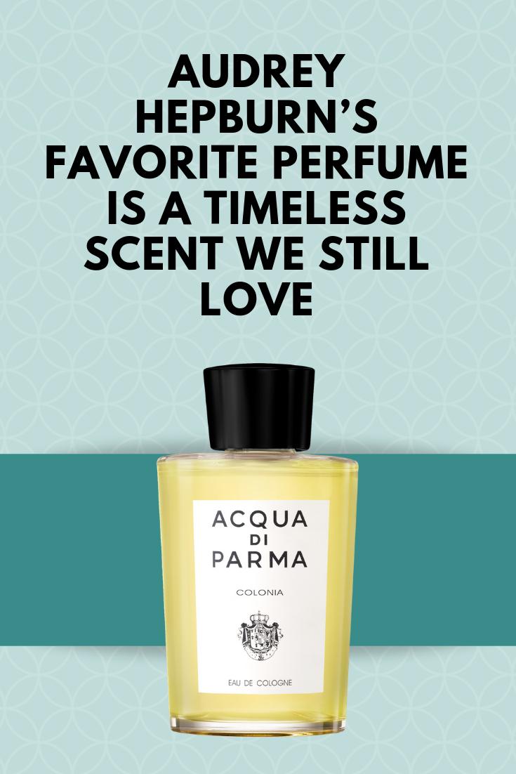 Acqua Di Parma Colonia Audrey Hepburn S Go To Scent Perfume Audrey Hepburn Fragrance