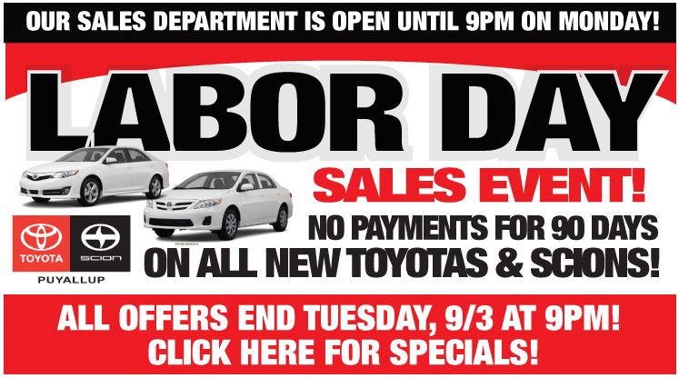 Just Announced No Payments For 90 Days On All New Toyotas And Scions Now Through 9 3 Don T Forget Our Sales Department Will Toyota Dealership Puyallup Toyota
