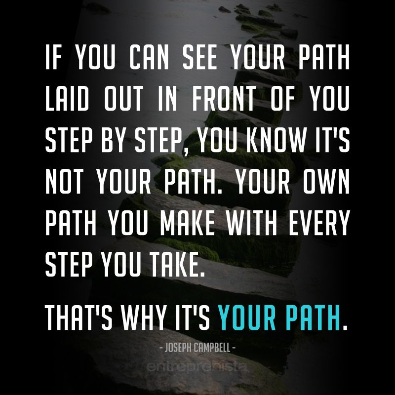 Be Inspired To Make Your Own Path With This Gorgeous: This Is *your* Journey. You May Learn From Others, But