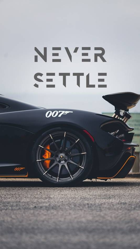 Never settle y luxury cars car iphone wallpaper cars - 4k car wallpaper for mobile ...