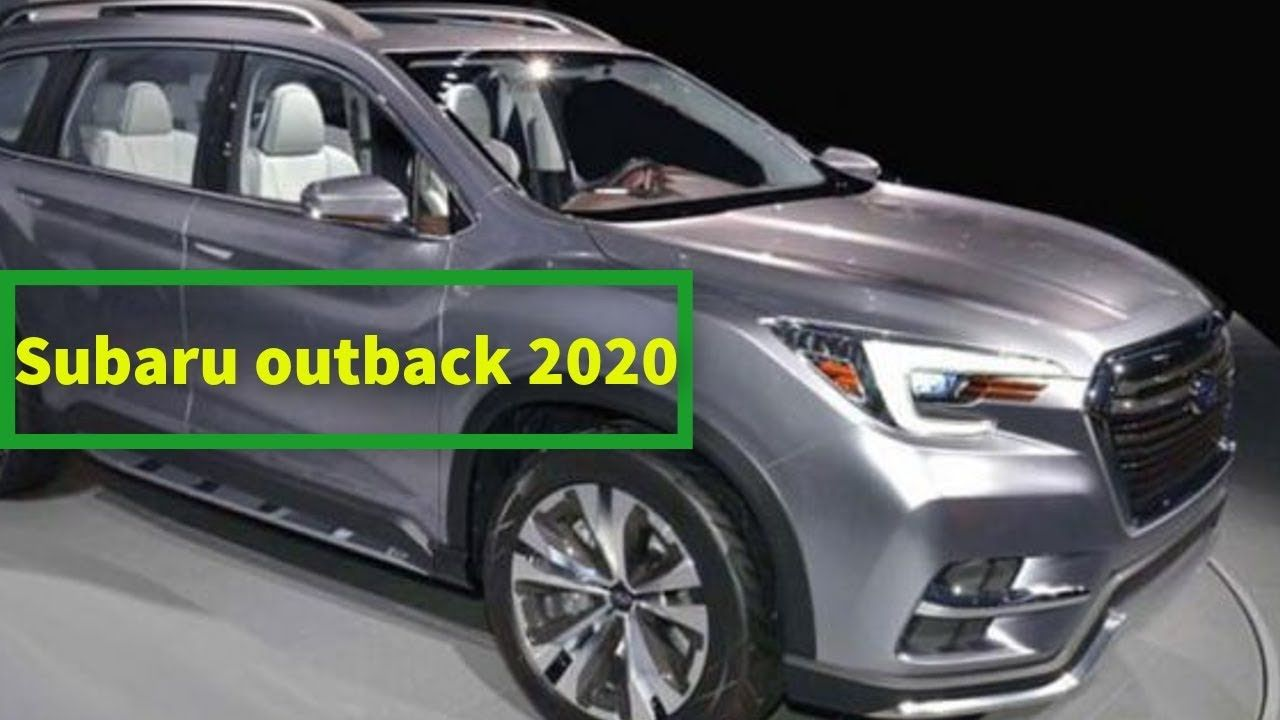 Subaru Outback 2020 Review Redesign Its More Prominent With