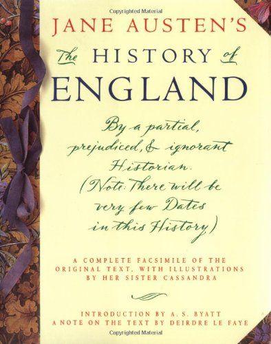 Jane Austen's The History of England: Jane Austen, A. S. Byatt, Deirdre Le Faye: 9781565120556: Amazon.com: Books