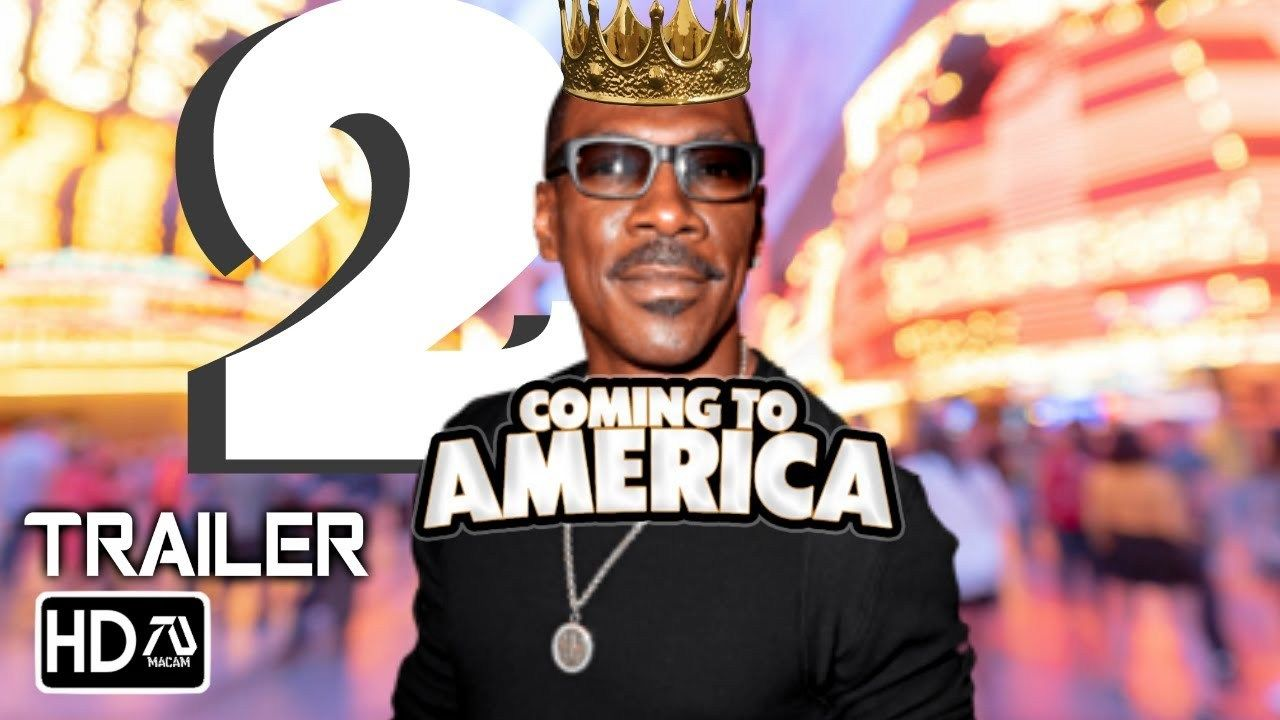 Coming 2 America Is A Comedy Upcoming American Movie The Movie Will Be A Follow Up To The Coming To American 1988 Cra Hd Trailers America Movie Good Movies