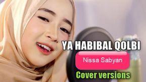 Download Lagu Cover Ya Habibal Qolbi Mp3 Lagu Nissa Sabyan Paling