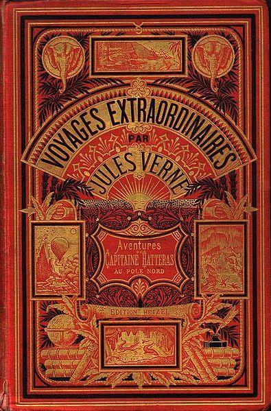 """A typical Hetzel front cover for a Jules Verne book. The edition is Les Aventures du Capitaine Hatteras au Pôle Nord, type """"Aux deux éléphants""""."""