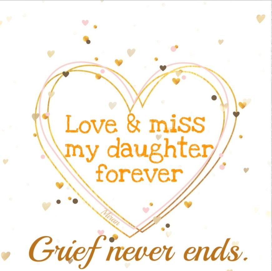 Love Miss My Daughter Forever Grief Never Ends My Rachel