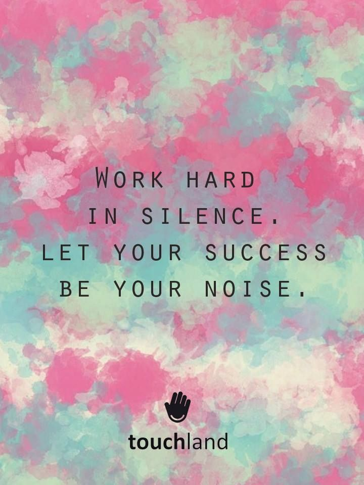 Work Hard In Silence Let Your Success Be Your Noise Workhard
