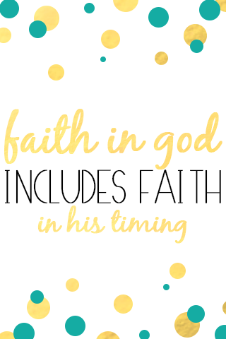 "Free iPhone wallpaper!  ""Faith in God includes faith in His timing."".   Made by my lovely friend :)"