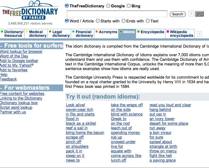 http://idioms.thefreedictionary.com/ The Cambridge International ...