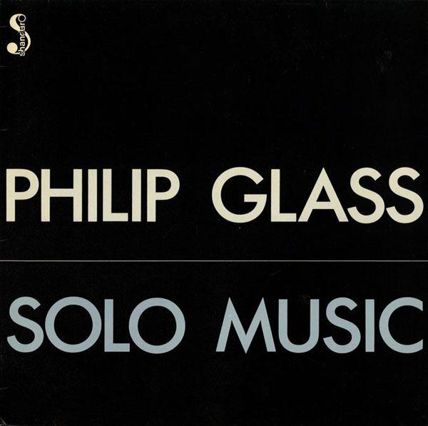 Philip Glass Solo Music Solo Music Philip Glass Music Album Covers