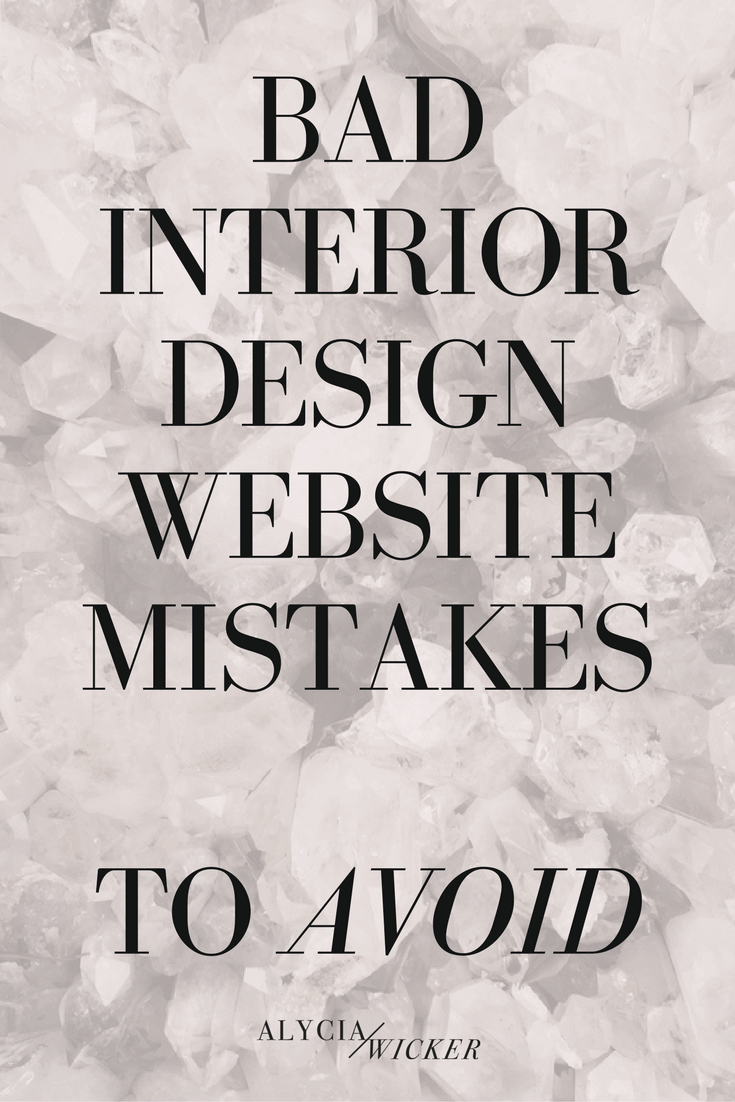 Bad Interior Designer Website Mistakes To Avoid — Online Interior Design School by Alycia Wicker