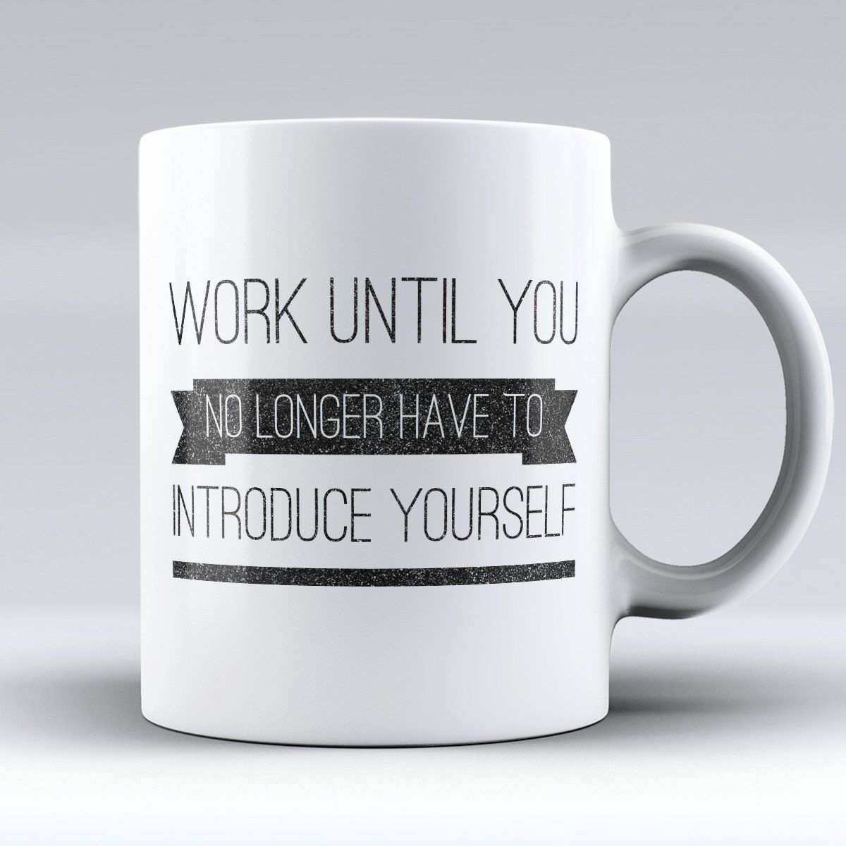 "Limited Edition ""Work Until"" 11oz Mug (With images"