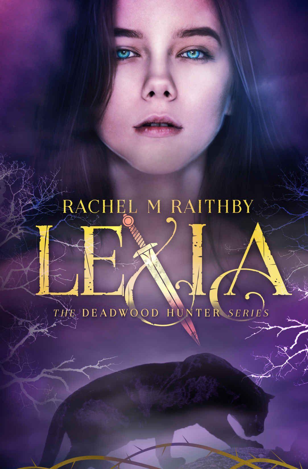 Lexia (the Deadwood Hunter Series Book 1)  Kindle Edition By Rachel M  Raithby