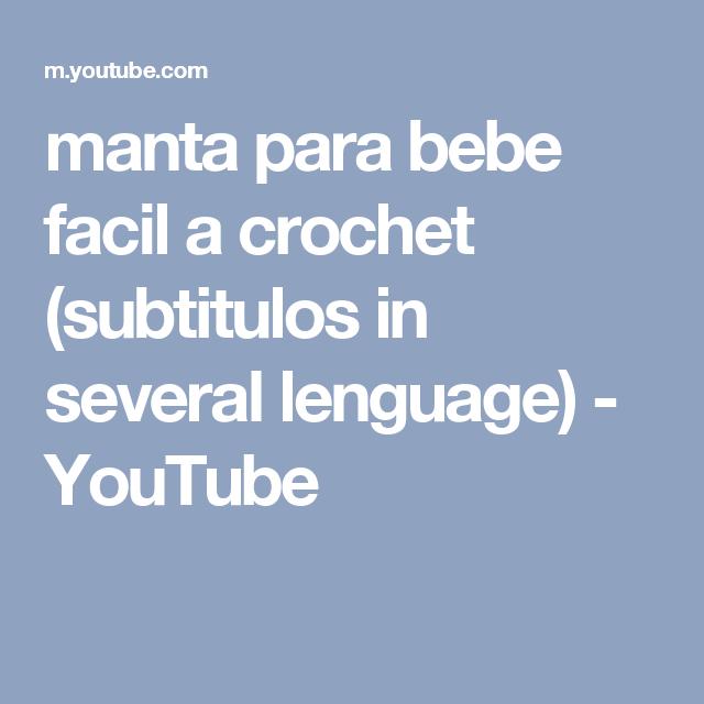 manta para bebe facil a crochet (subtitulos in several lenguage ...