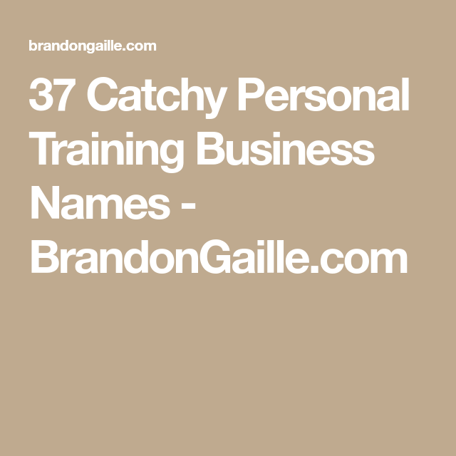 37 Catchy Personal Training Business Names Brandongaille