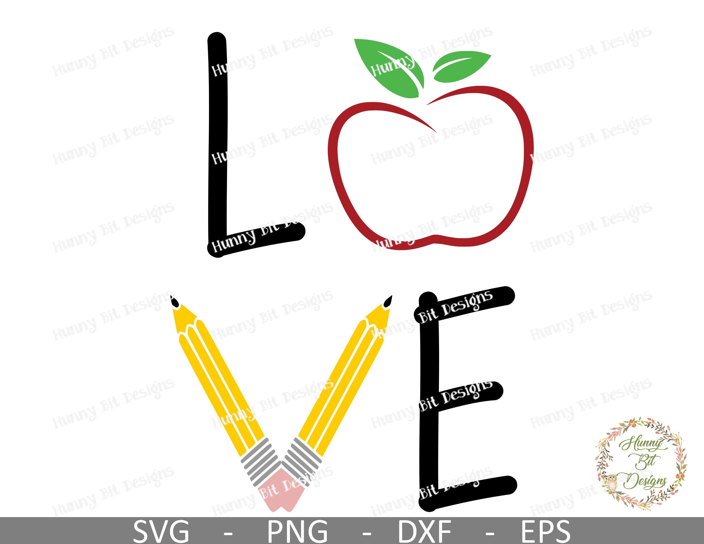 Teacher Love Svg Apple Pencil Svg School Svg Teacher Shirt Etsy In 2020 Apple Pencil Teacher Shirts Cricut Design