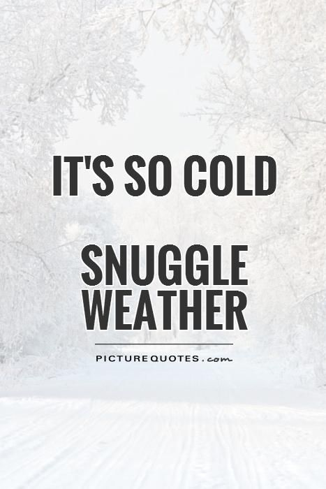 25 Cute Cold Weather Quotes | Weather quotes, Cold weather ...