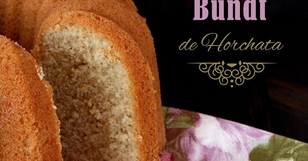 Bundt De Horchata Sin Gluten Y Sin Lactosa Horchata Recetas