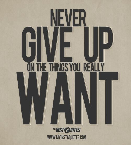Never Give Up On The Things You Really Want - Meaning of