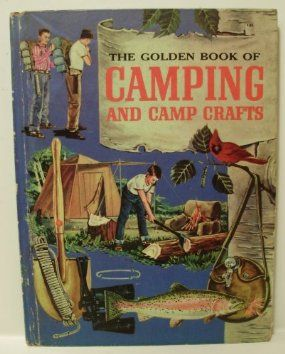 The Golden Book Of Camping And Camp Crafts Tents And Tarpaulins