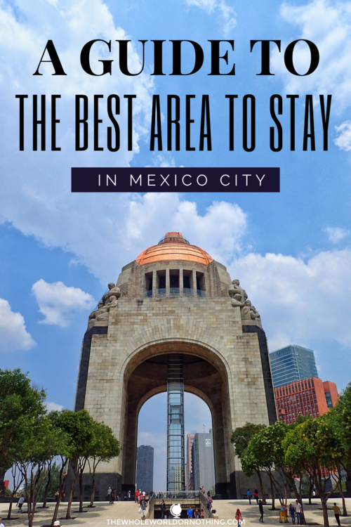 Best Area To Stay In Mexico City Mexico City Travel Mexico Travel Mexico City Travel Guide