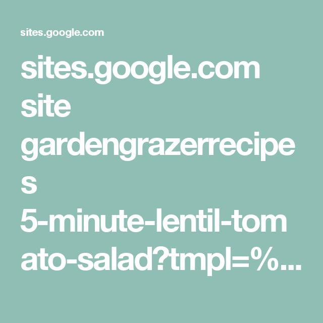 sites.google.com site gardengrazerrecipes 5-minute-lentil-tomato-salad?tmpl=%2Fsystem%2Fapp%2Ftemplates%2Fprint%2F&showPrintDialog=1