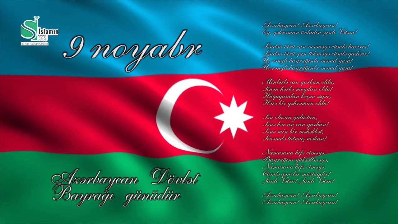 9 noyabr Azərbaycan Dövlət Bayrağı günü #islaminSəsi