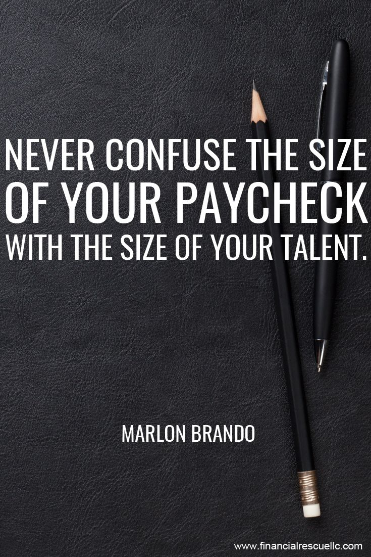 Money Motivation Quotes Never Confuse The Size Of Your Paycheck With The Size Of Your