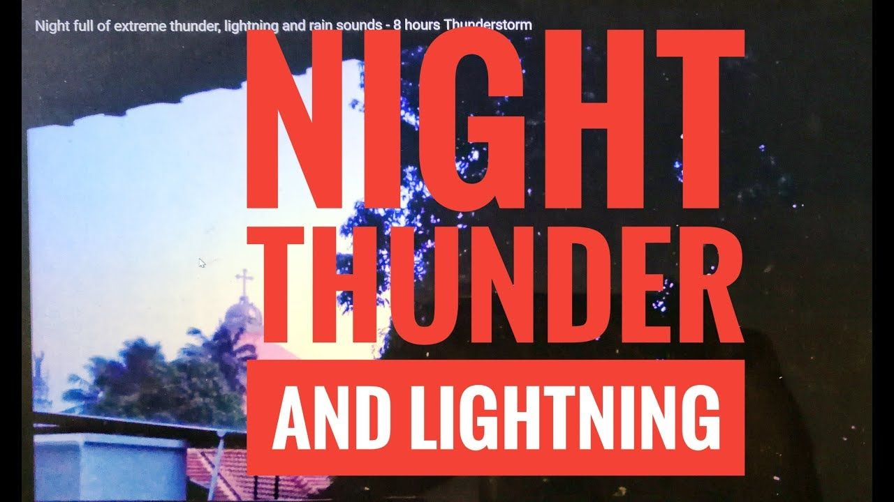 Night Full Of Extreme Thunder Lightning And Rain Sounds 8 Hours Thunderstorm Youtube Sound Of Rain Thunder Lightning Thunderstorms