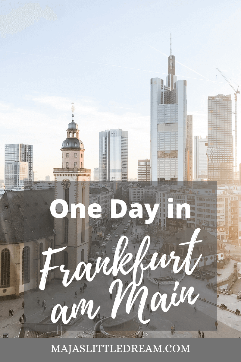 One Day in Frankfurt am Main Itinerary | Maja's little dream