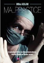 #MikeAdlam  Malpractice - Iponymous Publishing Wealthy, philandering surgeon Tony Stamford seems to have the world at his feet until an embarrassing email from a recent conquest, Katya, proves the final straw for his long-suffering wife. But is she as long-suffering as she seems, and who really is Katya? As Stamford's life begins to unravel he finds himself lost in a world of mirrors, no longer certain who he can trust and doubting the value of his very existence.