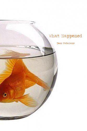 What Happened / Tess Patalano