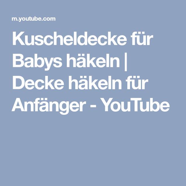 Kuscheldecke für Babys häkeln | Decke häkeln für Anfänger - YouTube ...