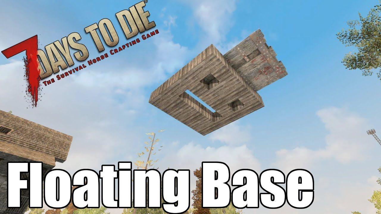7 Days To Die Floating Base Using Drawbridges 7 Days To Die