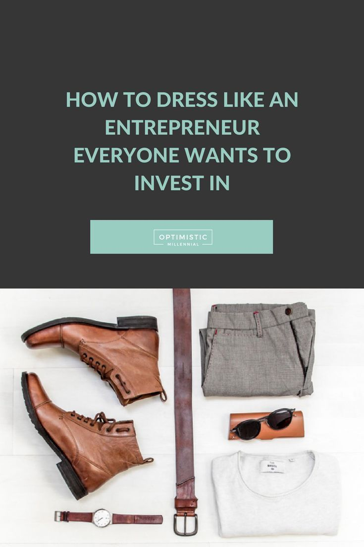 How To Dress Like A Millennial Entrepreneur Everybody Wants To Invest In |  Entrepreneurship, Survival Guide And Survival