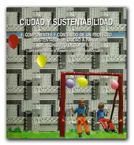 Ciudad y sustentabilidad II– Carlos Mario Yory - Universidad Piloto de Colombia    http://www.librosyeditores.com/tiendalemoine/arquitectura-y-urbanismo/1014-ciudad-y-sustentabilidad-ii-.html    Editores y distribuidores