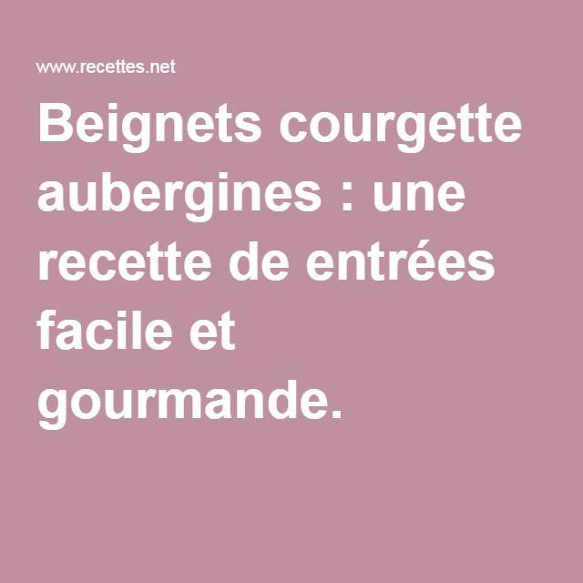 Beignets courgette aubergines : une recette de entrées facile et gourmande.