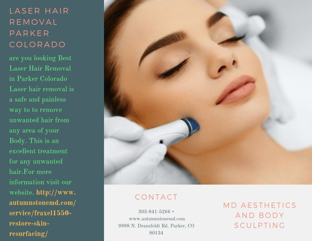 are you looking Best Laser Hair Removal in Parker Colorado
