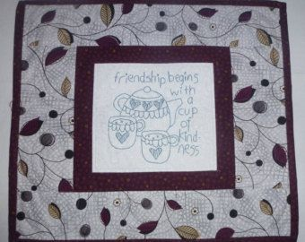 This is a cute and I mean cute Mug Rug. The picture shown was embroidered my me and the quilting was done by me as well.  This would make a great gift for any occasions This mug rug measures: 7x10.  I can do custom orders for this mug rug. If you have any questions please contact me.  Thanks you for looking.
