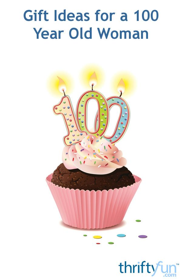 This Is A Guide About Gift Ideas For 100 Year Old Woman Someones 100th Birthday Cause Special Celebration Be It Large Or Small
