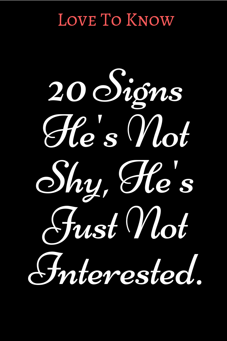 Shy or not interested
