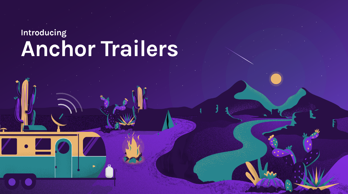Introducing Anchor Trailers the easiest way to promote