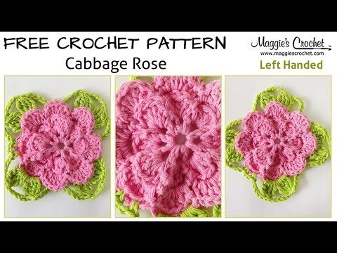 Cabbage Rose Free Crochet Pattern - Left Handed - YouTube | FREE ...