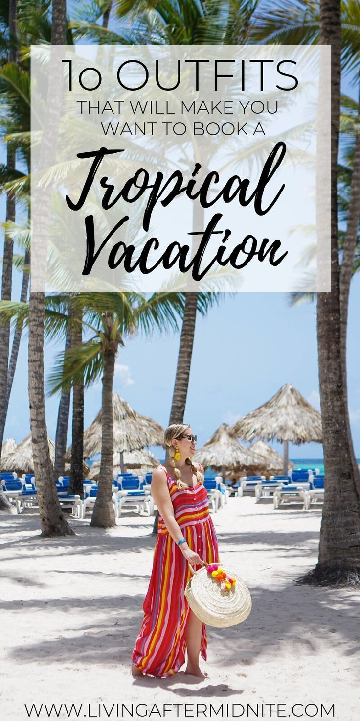 Ten Outfits That Will Make You Want to Book a Tropical Vacation #summervacationstyle