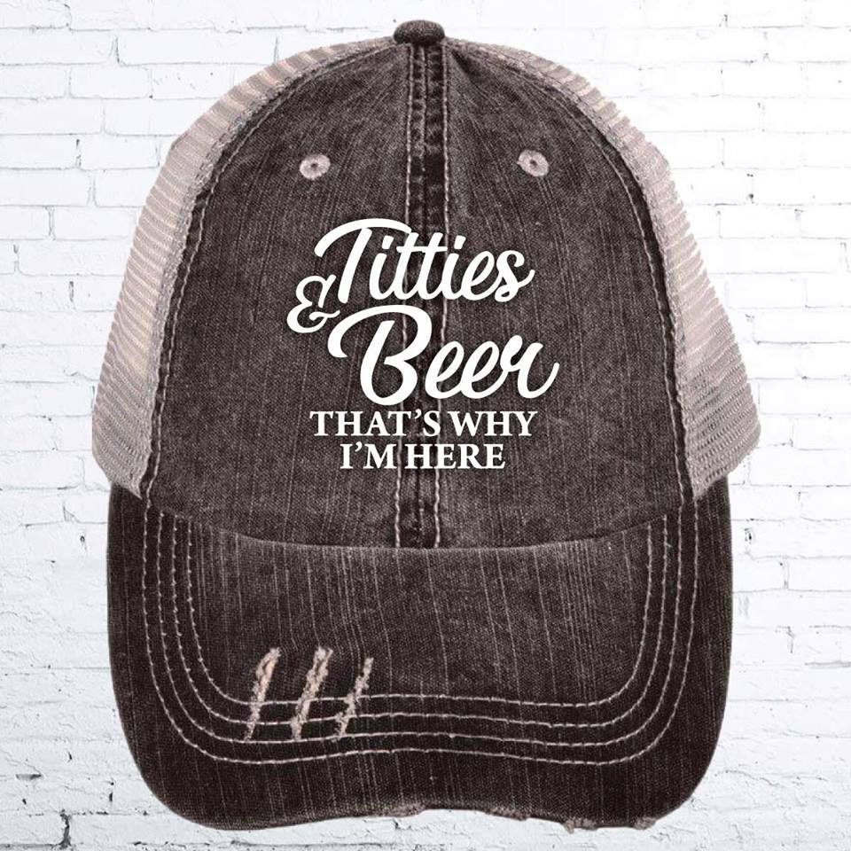 a645c688e8bcc Titties   Beer Unstructured Trucker Cap