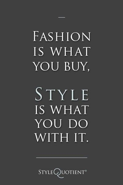 Inspirational quotes about fashion | Fashion quotes | Pinterest ...