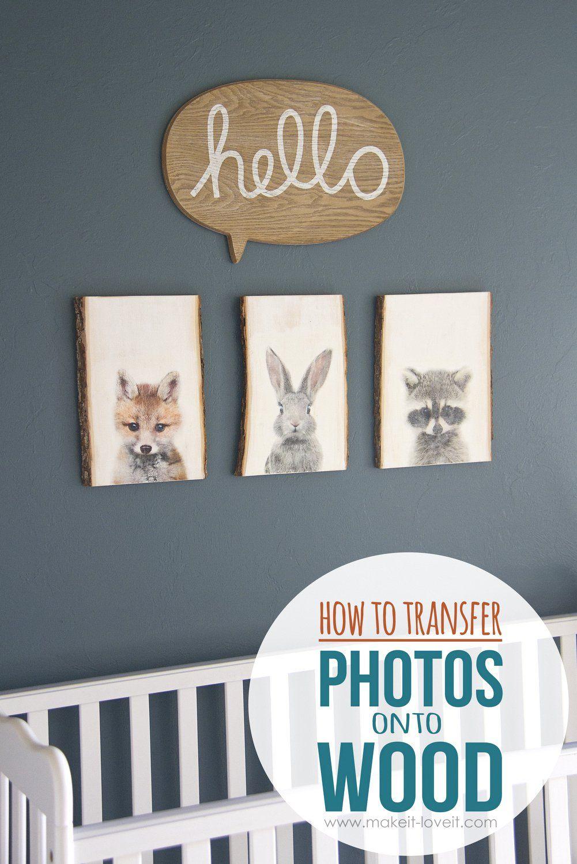 How to transfer PHOTOS onto WOOD (…for our nursery decor)!!